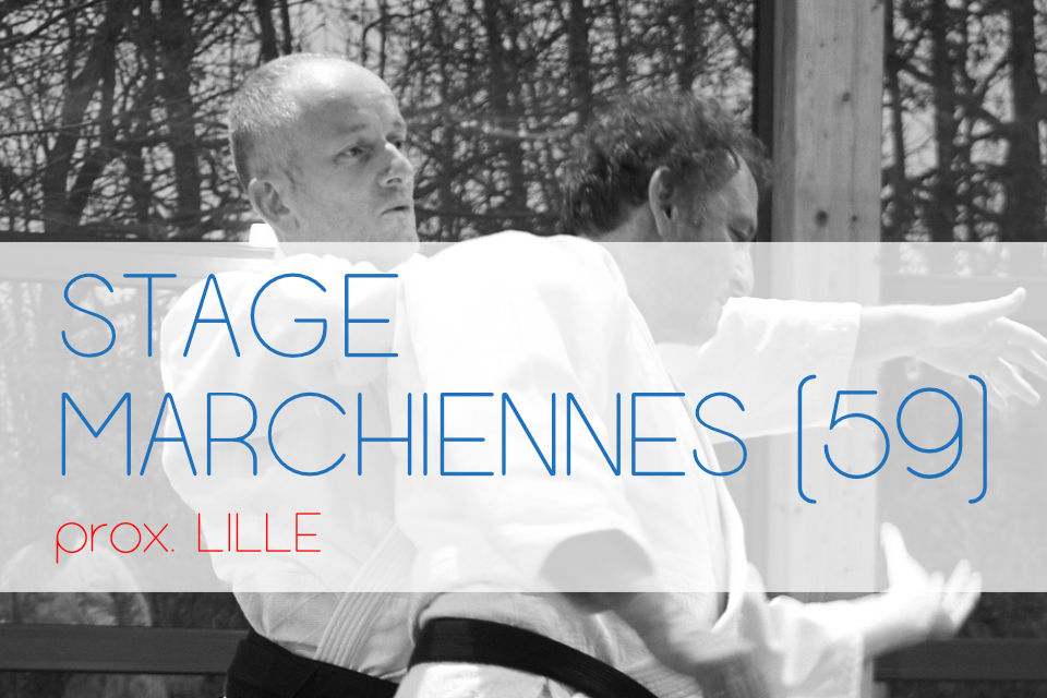 Aikido - Stage prox Lille - Marchiennes
